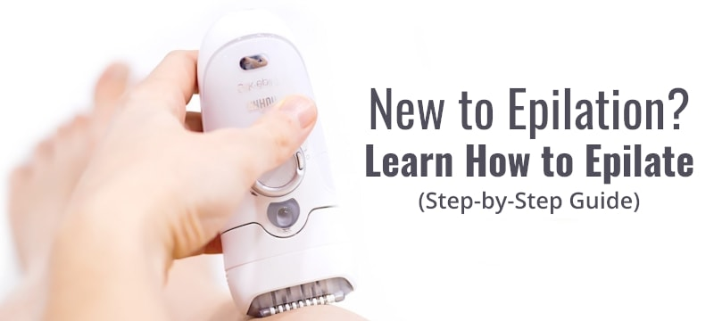 how to use an epilator the complete guide