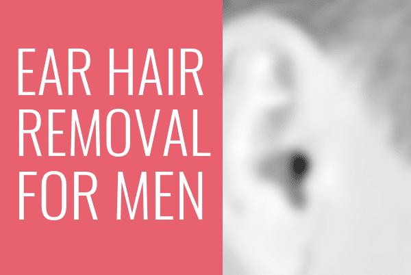 ear hair removal