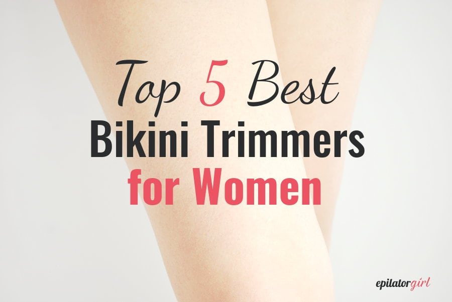best bikini trimmers for women