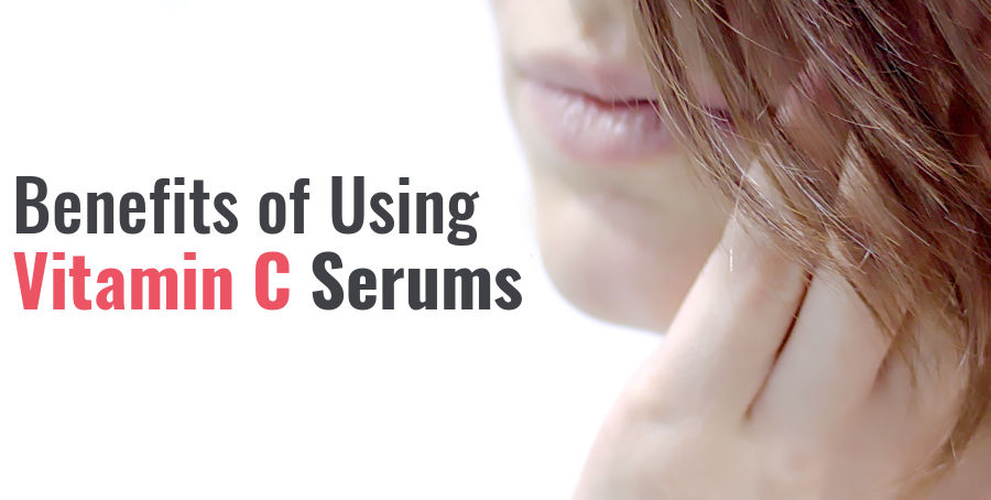 benefits of vitamin c serums for face